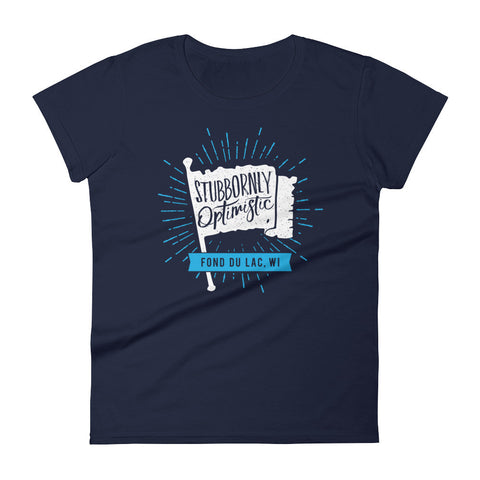 """Stubbornly Optimistic"" Women's Short Sleeve T-Shirt"