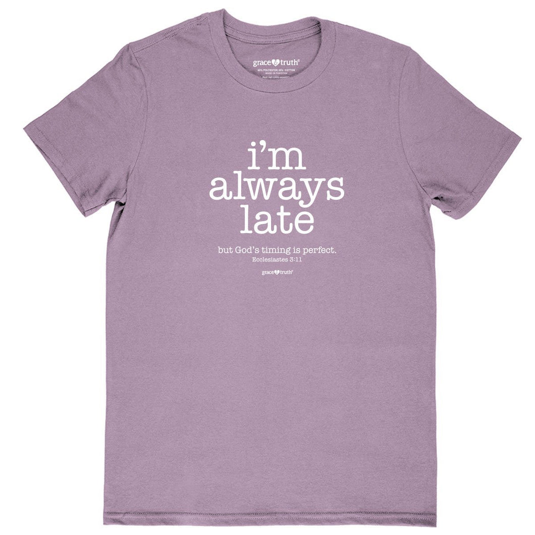 Grace & Truth Womens T-Shirt Im Always Late T-Shirts