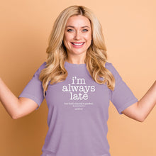 Load image into Gallery viewer, grace & truth Womens T-Shirt I'm Always Late