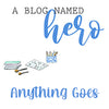 A Blog Named Hero - Anything Goes!