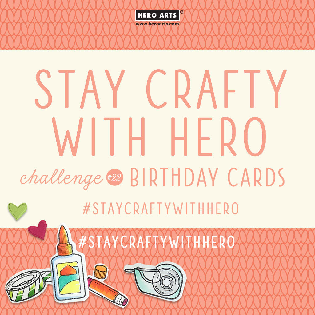 Stay Crafty with Hero Challenge #22