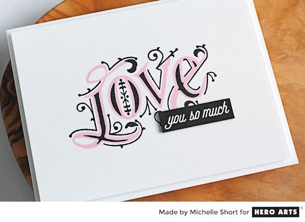 Love You So Much by Michelle Short for Hero Arts
