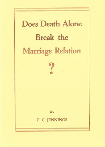 DOES DEATH ALONE BREAK THE MARRIAGE RELATION, F.C. JENNINGS-Paperback