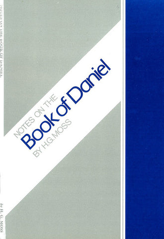 NOTES ON THE BOOK OF DANIEL, H.G. MOSS- Paperback