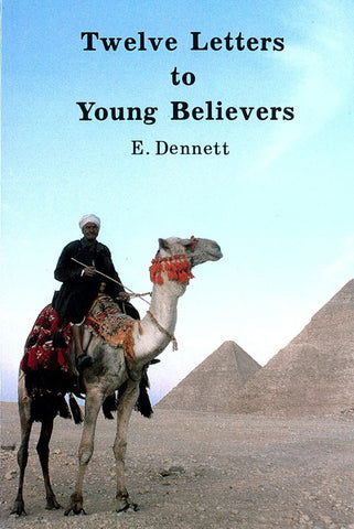 TWELVE LETTERS TO YOUNG BELIEVERS, E. DENNETT- Paperback