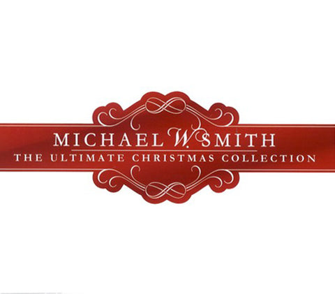 MICHAEL W. SMITH THE ULTIMATE CHRISTMAS COLLECTION