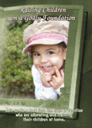 RAISING CHILDREN ON A GODLY FOUNDATION- DVD