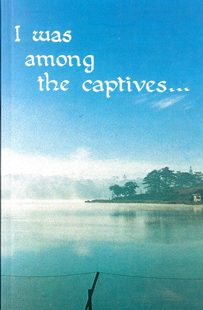 I WAS AMONG THE CAPTIVES, G. CHRISTOPHER WILLIS- Paperback