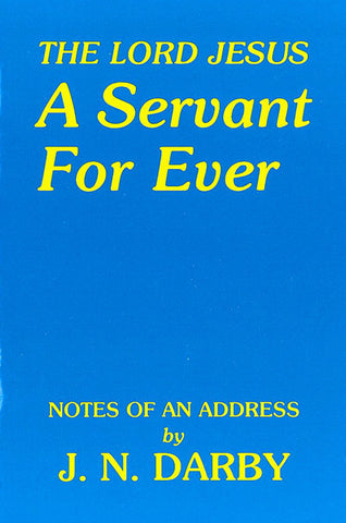 A SERVANT FOR EVER, J.N. DARBY- Paperback