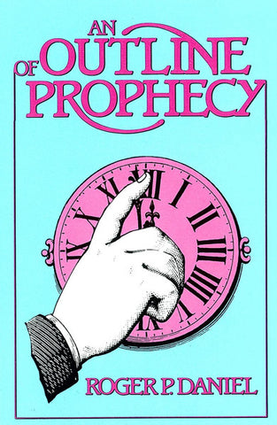 AN OUTLINE OF PROPHECY, R.P. DANIEL - Paperback