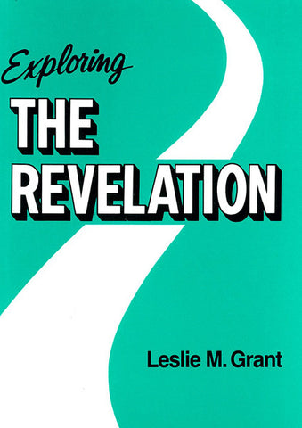 EXPLORING THE REVELATION, L.M. GRANT - Hardback