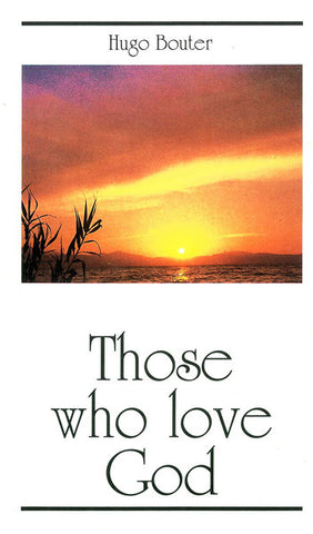 THOSE WHO LOVE GOD, H. BOUTER - Paperback