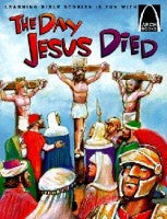 ARCH BOOK - DAY JESUS DIED