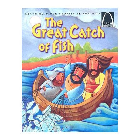 ARCH BOOK - GREAT CATCH OF FISH