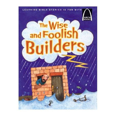 ARCH BOOK - WISE & FOOLISH BUILDERS
