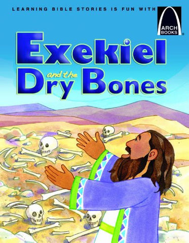 ARCH BOOK - EZEKIEL & THE DRY BONES