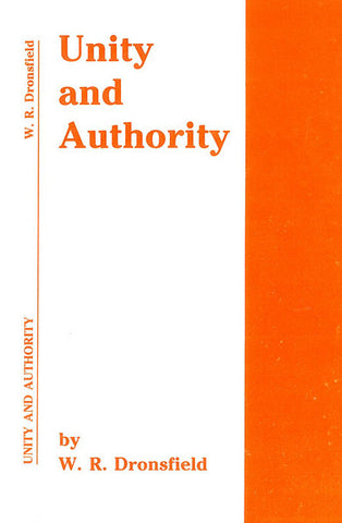 UNITY AND AUTHORITY, W.R. DRONSFIELD- Paperback