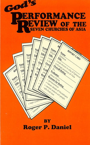 GOD`S PERFORMANCE REVIEW OF THE SEVEN CHURCHES OF ASIA, R.P. DANIEL - Paperback