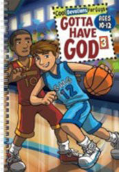 GOTTA HAVE GOD #3 AGES 10 -12 - paperback