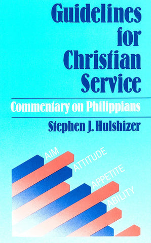 GUIDELINES FOR CHRISTIAN SERVICE COMMENTARY ON PHILIPPIANS, S.J. HULSHIZER- Paperback