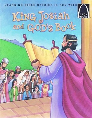 ARCH BOOK - KING JOSIAH AND GOD'S BOOK