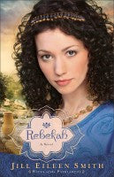 REBEKAH - WIVES OF THE PATRIARCHS #2