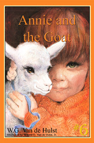 STORIES CHILDREN LOVE #6 - ANNIE AND THE GOAT