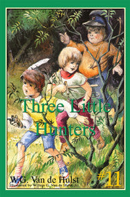 STORIES CHILDREN LOVE #11 - THREE LITTLE HUNTERS