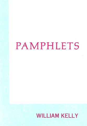 PAMPHLETS, W. KELLY- Hardback