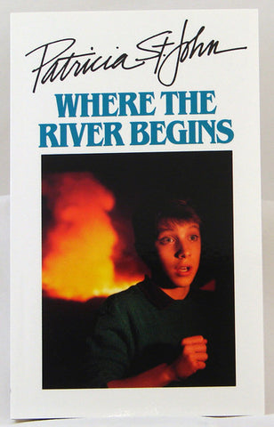 WHERE THE RIVER BEGINS, PATRICIA ST. JOHN- Paperback