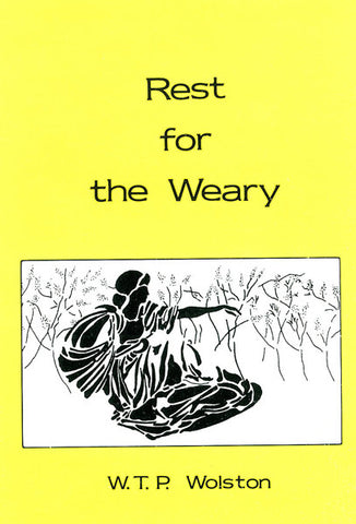 REST FOR THE WEARY, W. T. P. WOLSTON- Paperback