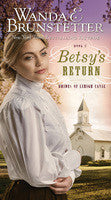 BETSY`S RETURN #2, WANDA BRUNSTETTER