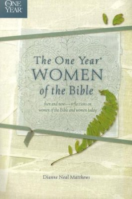 ONE YEAR WOMEN OF THE BIBLE
