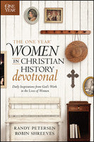 ONE YEAR WOMEN IN CHRISTIAN HISTORY
