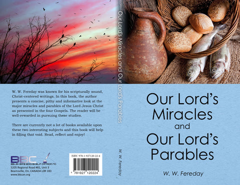 OUR LORD'S MIRACLES AND OUR LORD'S PARABLES - W.W. FEREDAY