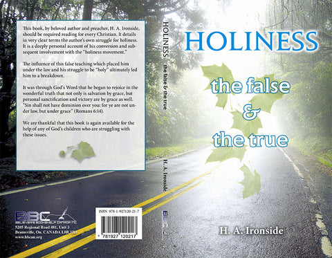 HOLINESS THE FALSE AND THE TRUE, H.A. IRONSIDE - paperback