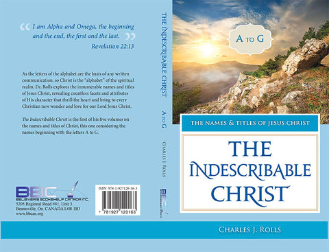 THE INDESCRIBABLE CHRIST -  C.J. ROLLS
