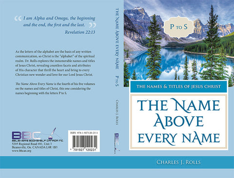 THE NAME ABOVE EVERY NAME -  C.J. ROLLS