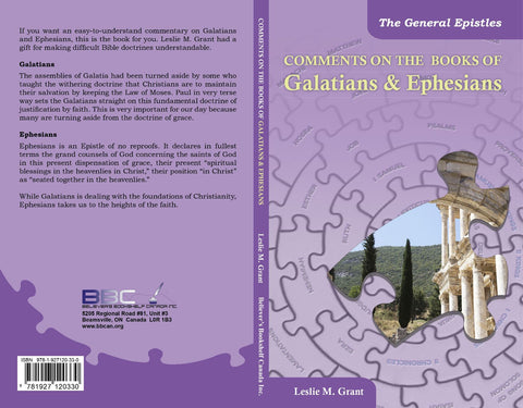 COMMENTS ON THE BOOKS OF GALATIANS & EPHESIANS, L.M. GRANT- Paperback
