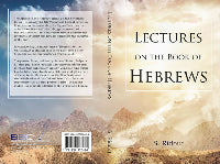 LECTURES ON THE BOOK OF HEBREWS - SAMUEL RIDOUT