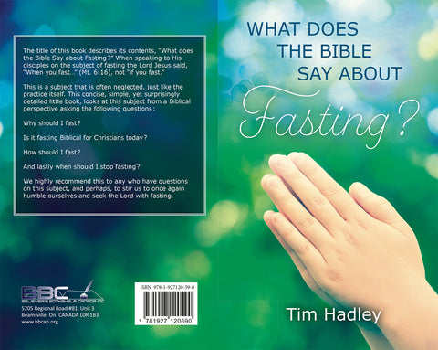 WHAT DOES THE BIBLE SAY ABOUT FASTING - TIM HADLEY Sr.