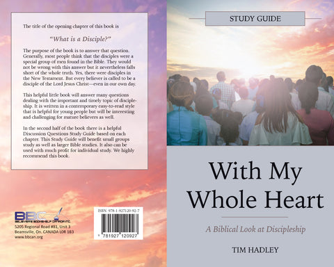 WITH MY WHOLE HEART - A BIBLICAL LOOK AT DISCIPLESHIP -  TIM HADLEY