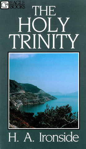 THE HOLY TRINITY, H.A. IRONSIDE - Paperback