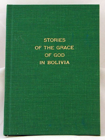 STORIES OF THE GRACE OF GOD IN BOLIVIA, GRAY- Hardcover