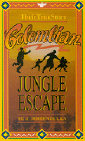 COLOMBIAN JUNGLE ESCAPE, ED & DOREEN DULKA- Paperback