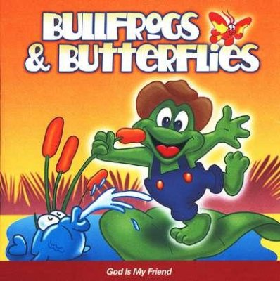 BULLFROGS & BUTTERFLIES - GOD IS MY FRIEND CD