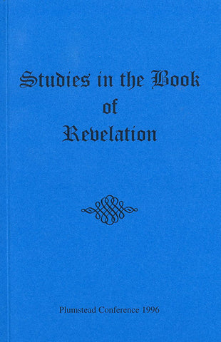 STUDIES IN THE BOOK OF REVELATION, PLUMSTEAD CONFERENCE 1996- Paperback