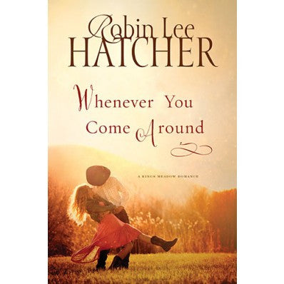 WHENEVER YOU COME AROUND - ROBIN LEE HATCHER