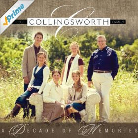 COLLINGSWORTH FAMILY - A DECADE OF MEMORIES CD