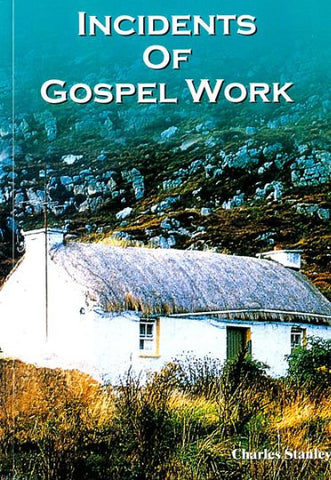 INCIDENTS OF GOSPEL WORK, CHARLES STANLEY - Paperback